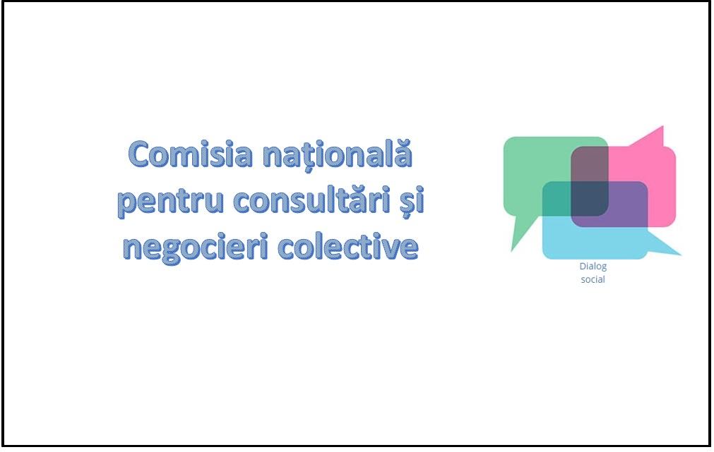 Relansarea activității Comisiei naționale pentru consultări și negocieri colective în noua componență